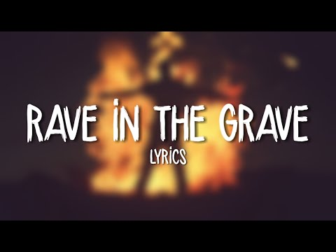 AronChupa, Little Sis Nora - Rave in the Grave (Lyrics / Lyric Video)