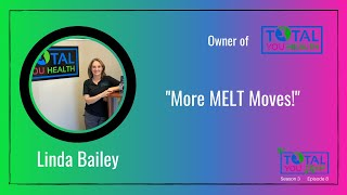"""More MELT Moves!"" - Linda Bailey - The Total You Show - S3 E8"