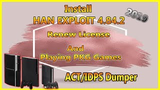 HAN EXPLOIT 4.84.2 ACT/IDPS Dumper + Renew License And Play PKG Games ALL PS3 Consoles 2019