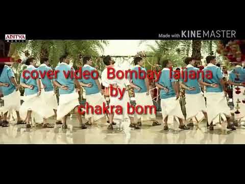 Bombay  laijana by  chakra  bom cover video