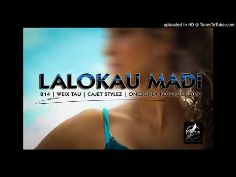 Lalokau Madi | B14 | Weix Tau | Cajet Stylez