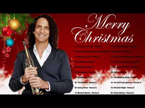 KENNY G Christmas Songs 2019 - KENNY G The Greatest Holiday Classics