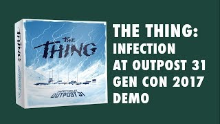 The Thing Infection at Outpost 31 Board Game Playsession Gen Con 2017