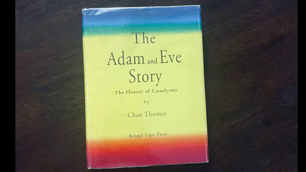 The Adam & Eve story: A History of Cataclysms by Chan Thomas (Intro)