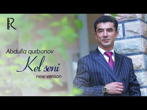 Abdulla Qurbonov - Kel Seni