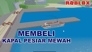 I BOUGHT a CRUISE SHIP, VOIR CE qu'il CONTAINS-Roblox Cruise Ship Tycoon Indonesia