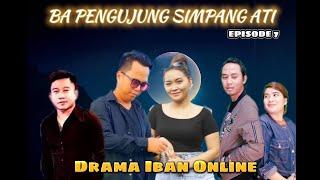 Download DRAMA IBAN ONLINE: BA PENGUJUNG SIMPANG ATI EP 7