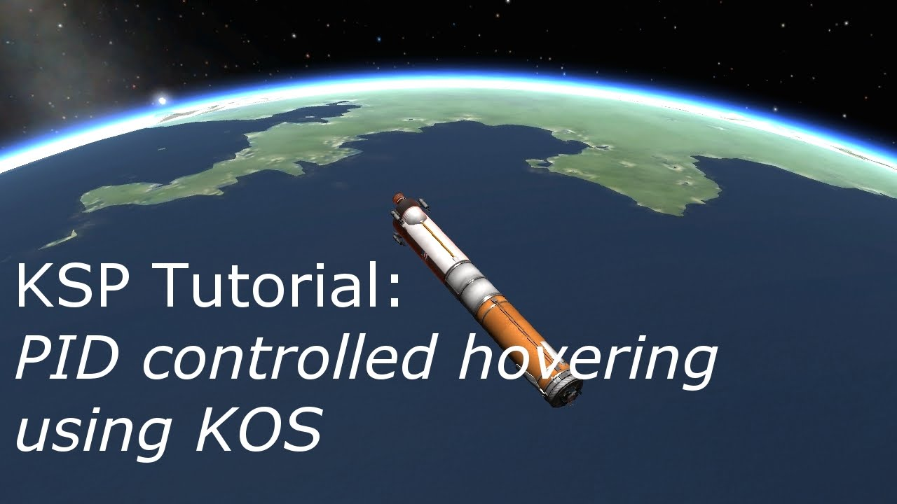 ksp tutorial pid controlled hovering using kos youtube