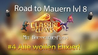 CLASH OF CLANS: Road to Mauern LVL 8 [4] - Alle wollen Elixier ✭ Let's Play Clash of Clans