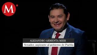 Alejandro Armenta Mier, aspirante al gobierno de Puebla | Tragaluz
