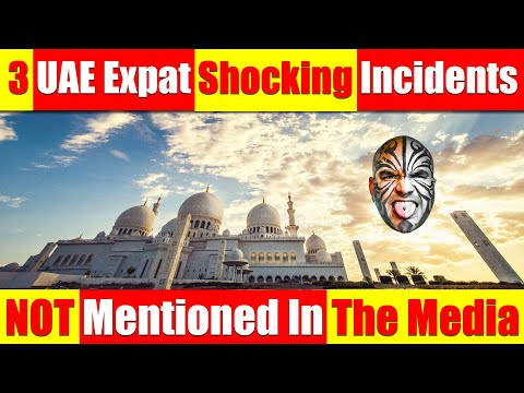 Video 4387 - 3 Shocking UAE Expat Incidents Not Mentioned In The Media