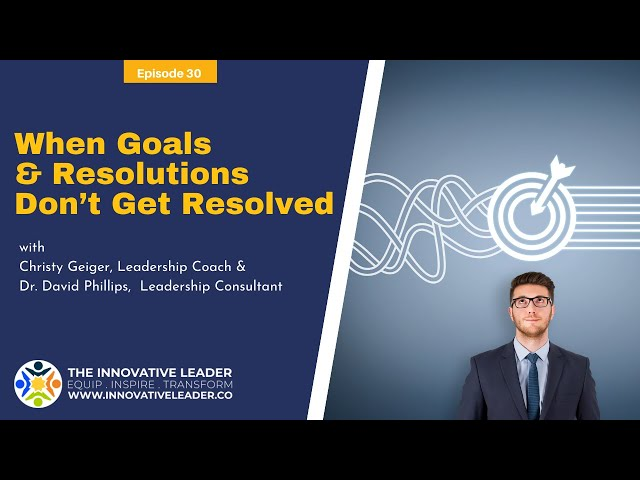 TILP30 Goals and Resolutions, when they don't get resolved