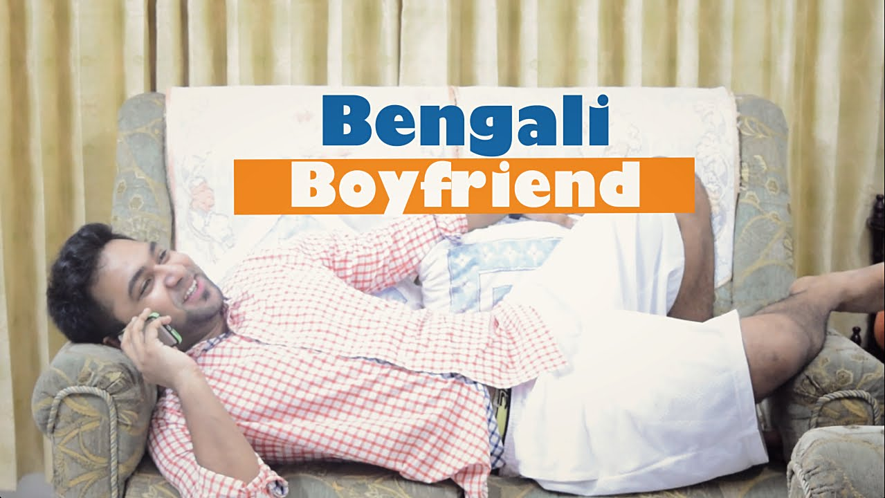 The Bengali boyfriend. Source ~ Youtube