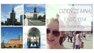 DZIEŃ ZE MNĄ: 13.07.2014 Zwiedzanie Warszawy