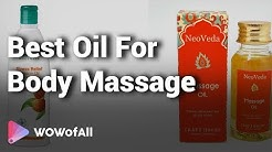 Best Oil For Body Massage In India: Complete List with Features, Price Range & Details
