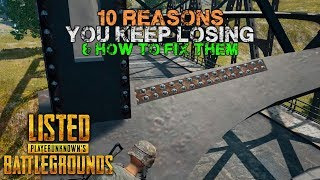 10 Reasons You Keep Losing in #PUBG ( \u0026 Tips to Fix it ) PlayerUnknown's Battlegrounds Listed
