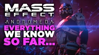 Everything We Know About Mass Effect: Andromeda So Far