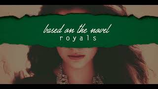 based on the novel - Royals (Lorde Cover)