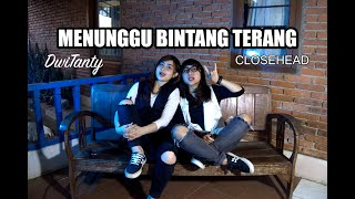 MENUNGGU BINTANG TERANG - Closehead (Cover by DwiTanty)