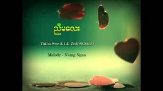 Nyi Ma Lay Thiha Swe & Lil Zr(99 Nine) , Melody   Naing Ngan )