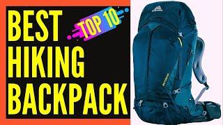 Best Hiking Backpacks for Women and Men || Best Hiking Backpacks Reviews