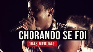 Baixar Duas Medidas - Chorando Se Foi - YouTube Carnaval 2015