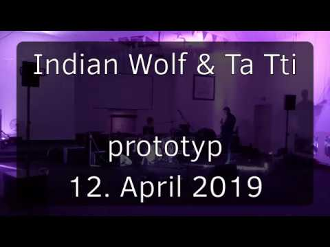 20190412 - prototyp - Indian Wolf & Ta Tti