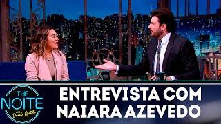 Baixar Entrevista com Naiara Azevedo | The noite (01/11/18)