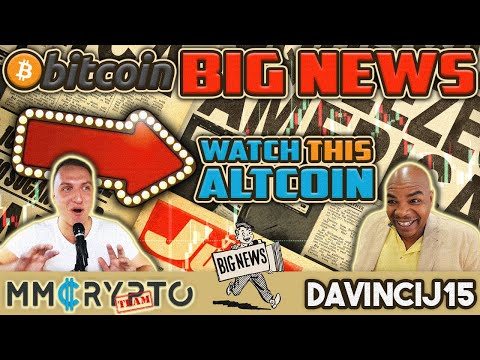 "Davincij15: ""Watch THIS Altcoin! Bitcoin BIG News!!"""
