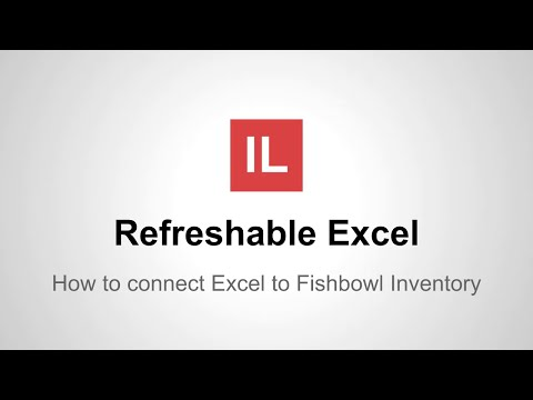 How To Create Refreshable Excel Reports In Fishbowl Inventory