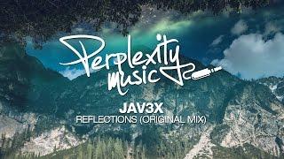 Jav3x - Reflections (Original Mix) [PMW037]
