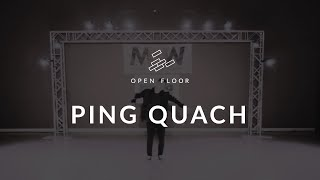Open Floor 2014 | Ping Quach [Official]