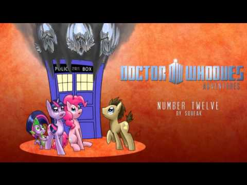 Doctor Whooves Adventures[Episode 1]:Number 12 Part 1
