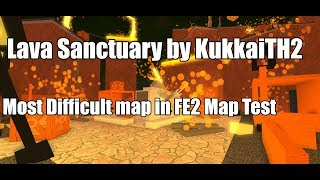 (MOST DIFFICULT MAP IN FE2 MAP TEST) Lava Sanctuary by KukkaiTH2 | Roblox FE2 Map Test
