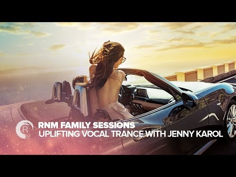 UPLIFTING VOCAL TRANCE: RNM Family Sessions with Jenny Karol (FULL SET)