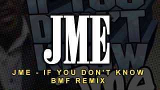 jme if you don t know remix bmf