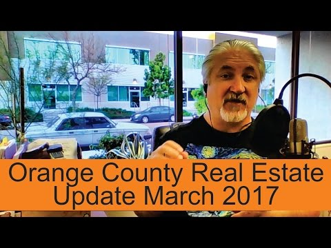 Orange County Real Estate Update March 2017