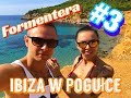 IBIZA W PIGUŁCE #3 - Formentera - Vlog Day 3