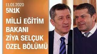 Gambar cover Milli Eğitim Bakanı Ziya Selçuk, 5N1K'da Cüneyt Özdemir'in sorularını yanıtladı-11.01.2020 Cumartesi