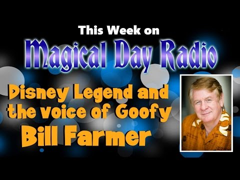 Disney Legend and Voice of Goofy, Bill Farmer joins Magical Day Radio!