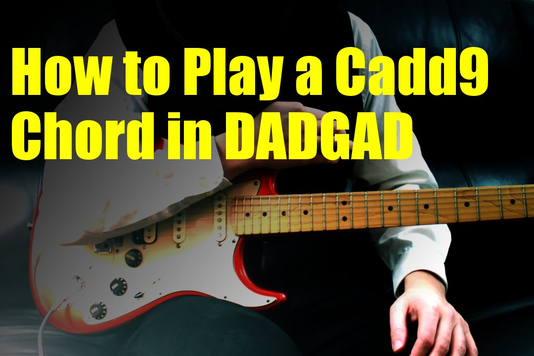 How to Play a Cadd9 Chord in DADGAD - YouTube