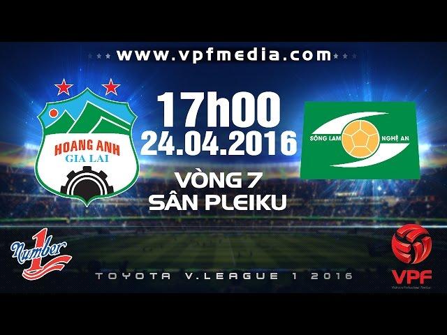 Xem lại: Hoàng Anh Gia Lai vs Sông Lam Nghệ An