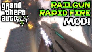 GTA 5 PC Mods - Railgun Rapid Fire Mod! GTA 5 Overpowered Gun MOD