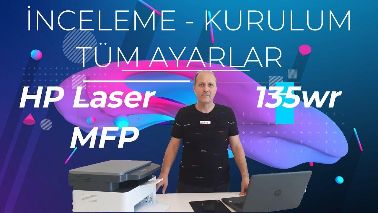 HP Laser MFP 135wr inceleme kurulum ve kullanım