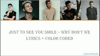 Why Don't We - Just To See You Smile [ Lyrics video + Color Coded ]