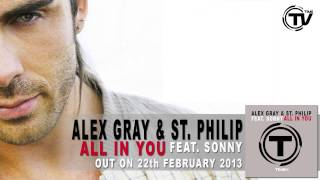 Alex Gray & St. Philip Feat. Sonny - All in You (Radio Edit)