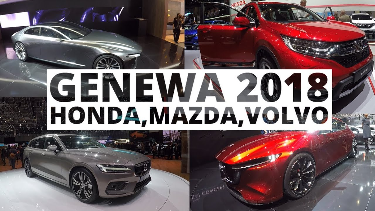 Genewa 2018 – Honda, Mazda, Volvo