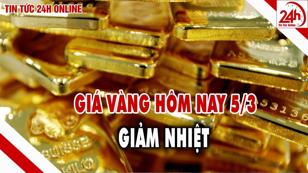 Giá vàng hôm nay 5/3 quay đầu giảm nhẹ   Giá vàng 9999   Tin tức Việt Nam mới nhất   TT24h