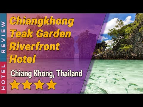 Chiangkhong Teak Garden Riverfront Hotel hotel review | Hotels in Chiang Khong | Thailand Hotels
