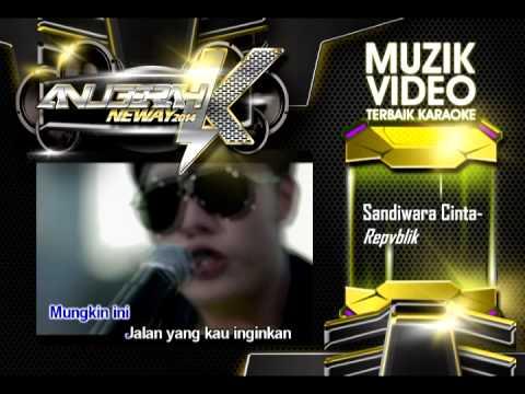 Sandiwara Cinta-Repvblik(Muzik Video Terbaik Karaoke)